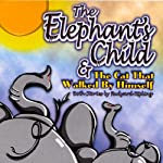 The Elephant's Child and The Cat That Walked By Himself | Rudyard Kipling
