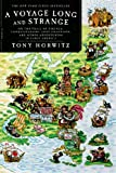 A Voyage Long and Strange: On the Trail of Vikings, Conquistadors, Lost Colonists, and Other Adventurers in Early America (0312428324) by Horwitz, Tony