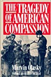 The Tragedy of American Compassion (0891076549) by Marvin Olasky