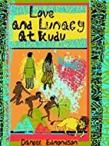Love and Lunacy at Kudu: A Very British Romantic Comedy Novel set in Africa (Humourous Fiction Books)