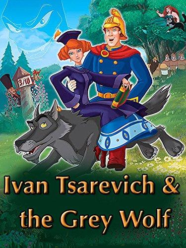 Ivan Tsarevich & the Grey Wolf