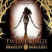 Twelve Kings: The Song of the Shattered Sands | Bradley Beaulieu