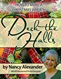 Deck The Halls: How to Make a Christmas Wreath