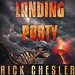 Landing Party: A Dinosaur Thriller | Rick Chesler