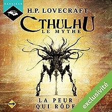 La Peur qui rôde (Cthulhu - Le mythe) | Livre audio Auteur(s) : H. P. Lovecraft Narrateur(s) : Nicolas Planchais