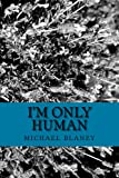 img - for I'm Only Human (IM ONLY HUMAN Book 1) book / textbook / text book