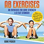 Ab Exercises: Ab Exercises for Core Strength and a Flat Stomach | Bowe Packer