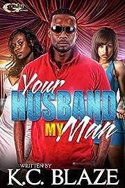 YOUR HUSBAND MY MAN
