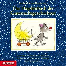 Das Haushörbuch der Gutenachtgeschichten Hörbuch von Arnhild Kantelhardt Gesprochen von:  div.