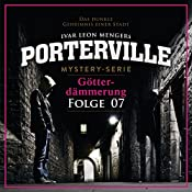 Götterdämmerung (Porterville 7) | Hendrik Buchna, Ivar Leon Menger