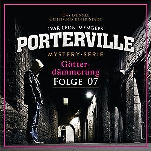 Götterdämmerung (Porterville 7) Hörbuch