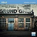 Grund GmbH Hörspiel von Benjamin Quabeck Gesprochen von: Denis Moschitto, Carsten Meyer, Karl Schulz, Nina Petri