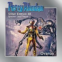 Ovaron (Perry Rhodan Silber Edition 48) Hörbuch von H. G. Ewers, Clark Darlton, Hans Kneifel, William Voltz Gesprochen von: Josef Tratnik