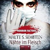 Nähte im Fleisch (Horror Factory 17) | Malte S. Sembten