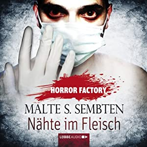 Nähte im Fleisch (Horror Factory 17) Hörbuch