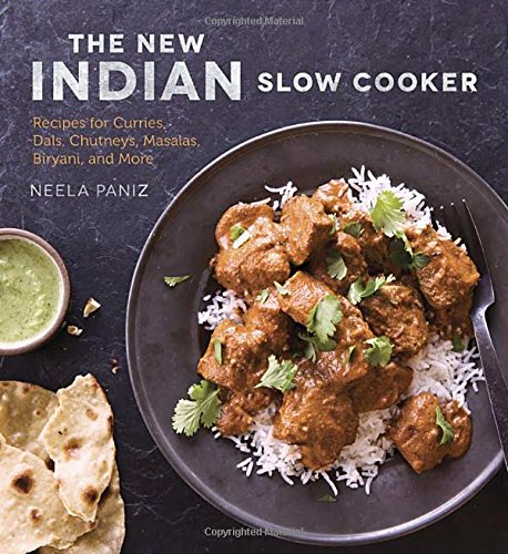 The New Indian Slow Cooker: Recipes for Curries, Dals, Chutneys, Masalas, Biryani, and More (Home Cooking Slow Cooker compare prices)