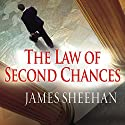 The Law of Second Chances: A Novel (       UNABRIDGED) by James Sheehan Narrated by Dick Hill