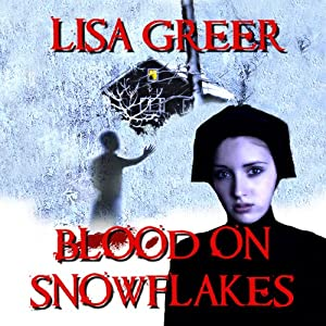 Blood on Snowflakes: The Hutterites, Book 2 | [Lisa Greer]