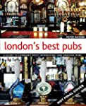 London's Best Pubs: A Guide to London...