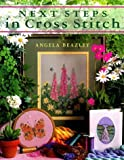 img - for Next Steps in Cross Stitch (The Cross Stitch Collection) by Angela Beazley (1999-03-04) book / textbook / text book