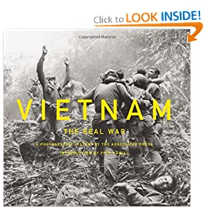 Vietnam: The Real War: A Photographic History by the Associated Press by