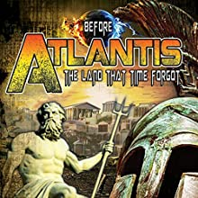Before Atlantis: The Land That Time Forgot  by Frank Joseph Narrated by Frank Joseph, Paul Hughes, OH Krill