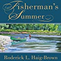 Fisherman's Summer Audiobook by Roderick Haig-Brown Narrated by David Zarbock
