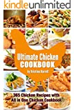 Ultimate Chicken Cookbook: 365 Chicken Recipes with All in One Chicken Cookbook