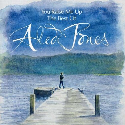 You Raise Me Up: The Best of Aled Jones by Rolf Lovland, Eric Levi, Cesar Franck, Howard Blake and John Rutter