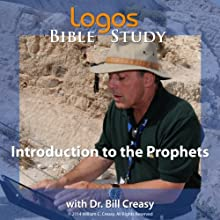 Introduction to the Prophets Lecture by Bill Creasy Narrated by Bill Creasy