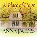 A Place of Hope (       UNABRIDGED) by Anna Jacobs Narrated by Julia Franklin