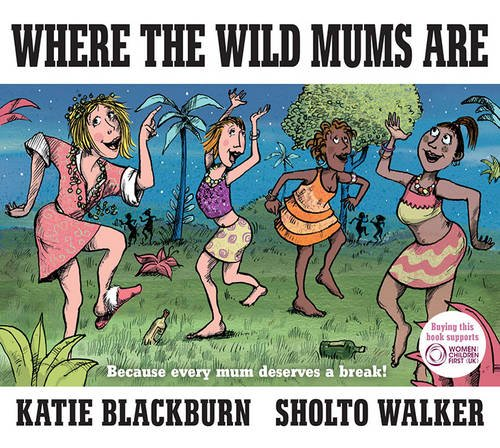 Where The Wild Mums Are