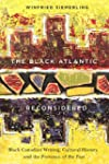 The Black Atlantic Reconsidered: Blac...