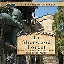 Love Found in Sherwood Forest Audiobook by Linda Shenton Matchett Narrated by Carol Marino