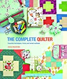 The Complete Quilter: Everything You Need to Know About Quilt-Making