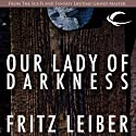 Our Lady of Darkness (       UNABRIDGED) by Fritz Leiber Narrated by Charles Busch
