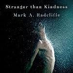 Stranger Than Kindness | Mark Radcliffe