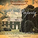 The Man of Property: Book One of The Forsyte Saga Hörbuch von John Galsworthy Gesprochen von: David Case