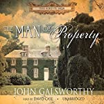 The Man of Property: Book One of The Forsyte Saga | John Galsworthy