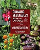 img - for Growing Vegetables West of the Cascades, 35th Anniversary Edition: The Complete Guide to Organic Gardening book / textbook / text book