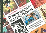 img - for Drawing Words and Writing Pictures: Making Comics: Manga, Graphic Novels, and Beyond book / textbook / text book