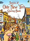 Scenes of Olde New York Coloring Book (Dover History Coloring Book) (0486474941) by Copeland, Peter F.