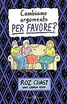 Cambiamo Argomento, Per Favore?: Una Storia Vera (italian Edition)