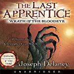 The Last Apprentice: Wrath of the Bloodeye (       UNABRIDGED) by Joseph Delaney Narrated by Christopher Evan Welch