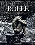 img - for Roberto Bolle: Voyage Into Beauty book / textbook / text book