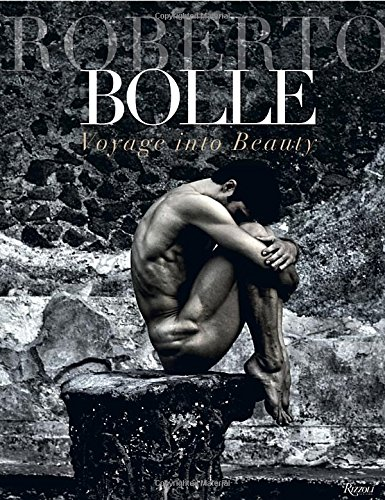 Roberto Bolle Voyage Into Beauty /Anglais