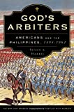 "Susan Harris, ""God's Arbiters: Americans and the Philippines, 1898-1902"" (Oxford UP, 2011)"