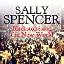 Blackstone and the New World: Inspector Sam Blackstone Mystery, Book 7 (       UNABRIDGED) by Sally Spencer Narrated by Andrew Wincott