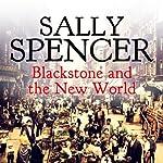 Blackstone and the New World: Inspector Sam Blackstone Mystery, Book 7 | Sally Spencer