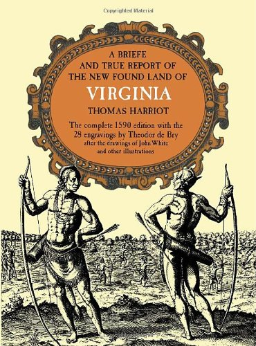 A Briefe and True Report of the New Found Land of...